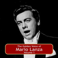 The Golden Voice of Mario Lanza, Vol. 1
