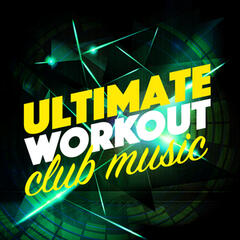 Ultimate Workout Club Music