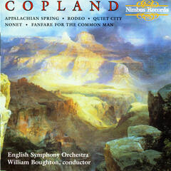 Copland: Appalachian Spring, Rodeo, Quiet City, Nonet & Fanfare for the Common Man