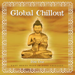 Global Chillout. East Meets West in Pure Chillout, Vol. 1