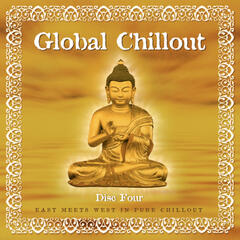 Global Chillout. East Meets West in Pure Chillout, Vol. 4