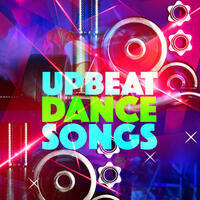 Upbeat Dance Songs