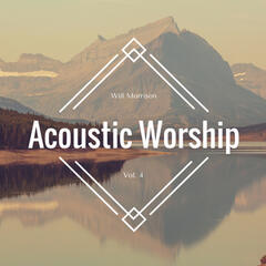 Acoustic Worship Vol. 4