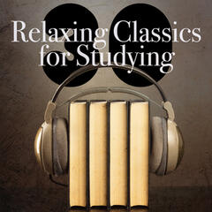 30 Relaxing Classics for Studying