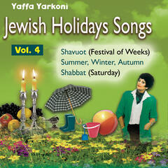 Jewish Holidays Songs (Vol. 4) Festival of Weeks, Summer, Winter, Autumn and Shabbat