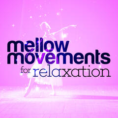 Mellow Movements for Relaxation