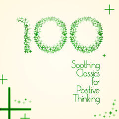 100 Soothing Classics for Positive Thinking