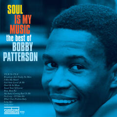 Soul Is My Music - The Best of Bobby Patterson (Disc 2)