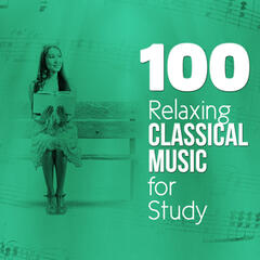 100 Relaxing Classical Music for Study