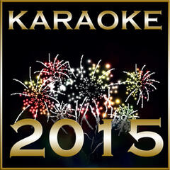 Karaoke 2015: The Ultimate New Year's Party Hit Mix Featuring Backing Tracks to Hits by Miley Cyrus, London Grammar, Lana Del Rey, Britney Spears, & More!