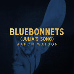 Bluebonnets (Julia's Song)