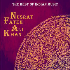 The Best of Indian Music: The Best of Nusrat Fateh Ali Khan