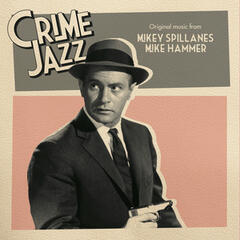 Mikey Spillanes Mike Hammer (Jazz on Film...Crime Jazz, Vol. 3)