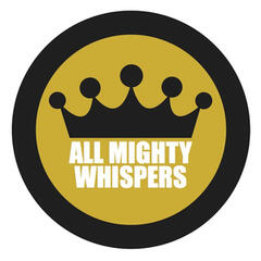 All Mighty Whispers
