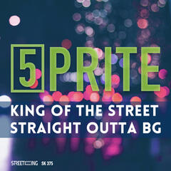 King of the Street / Straight Outta Bg