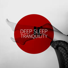 Deep Sleep Tranquility