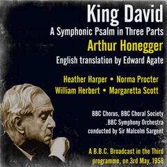 Arthur Honegger: King David A Symphonic Psalm in Three Parts (English translation by Edward Agate)