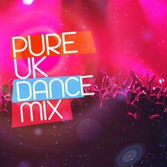 Pure Uk Dance Mix