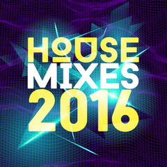 House Mixes 2016