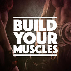 Build Your Muscles