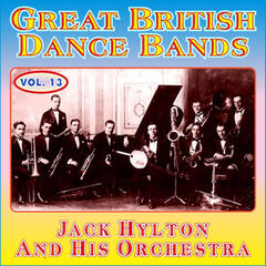 Greats British Dance Bands Vol XIII - Jack Hylton