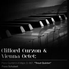 "Clifford Curzon & Vienna Octet: Piano Quintet in a Major, D. 667, ""Trout Quintet"""