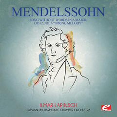 "Mendelssohn: Song Without Words in a Major, Op. 62, No. 6 ""Spring Melody"" (Digitally Remastered)"