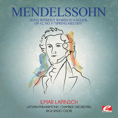 "Mendelssohn: Song Without Words in a Major, Op. 62, No. 6 ""Spring Melody""(Digitally Remastered)"