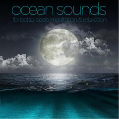 Ocean Sounds for Better Sleep, Meditation, And Relaxation
