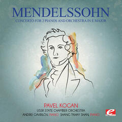 Mendelssohn: Concerto for 2 Pianos and Orchestra in E Major (Digitally Remastered)