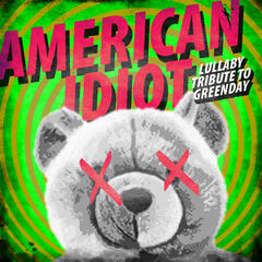 American Idiot - Lullaby Tribute to Green Day