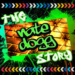 The Nate Dogg Story