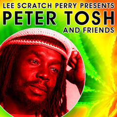 Lee Scratch Perry Presents Peter Tosh & Friends