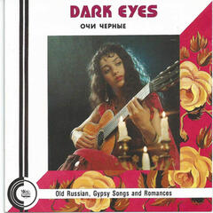Dark Eyes – Old Russian, Gypsy Songs and Romances