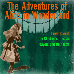 Lewis Carroll: The Adventures of Alice in Wonderland (Abridged)