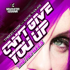 Can't Give You Up (Remixes)
