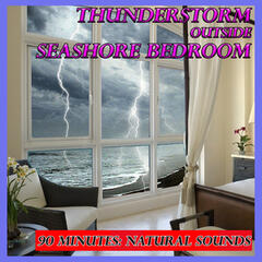 Sounds of Nature: Thunderstorm Outside Seashore Bedroom