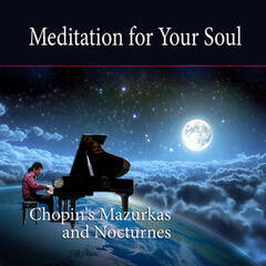 Meditation for Your Soul – Chopin's Mazurkas and Nocturnes