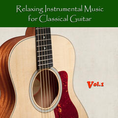 Relaxing Instrumental Music for Classical Guitar, Vol.1