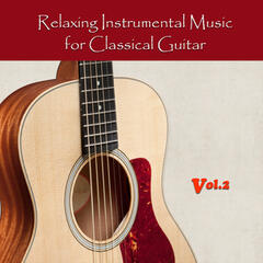 Relaxing Instrumental Music for Classical Guitar, Vol.2