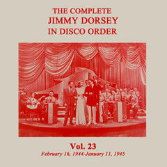The Complete Jimmy Dorsey in Disco Order