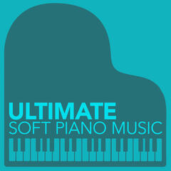 Ultimate Soft Piano Music