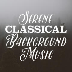 Serene Classical Background Music
