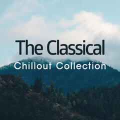The Classical Chillout Collection