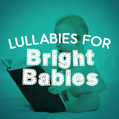 Lullabies for Bright Babies