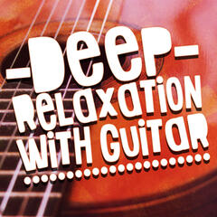 Deep Relaxation with Guitar