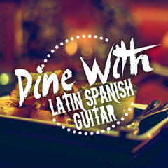 Dine with Latin Spanish Guitar