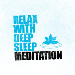 Relax with Deep Sleep Meditation