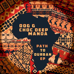Path to Durban EP (feat. Manda and Choc Deep)