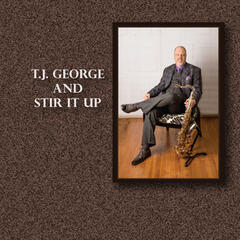 T.J. George and Stir It Up